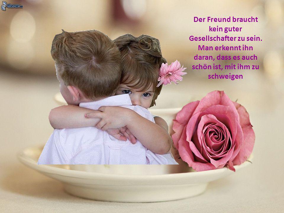 Freundschaft ist die Tür zwischen zwei Menschen. Sie kann manchmal knarren, sie kann klemmen, aber sie ist nie verschlossen