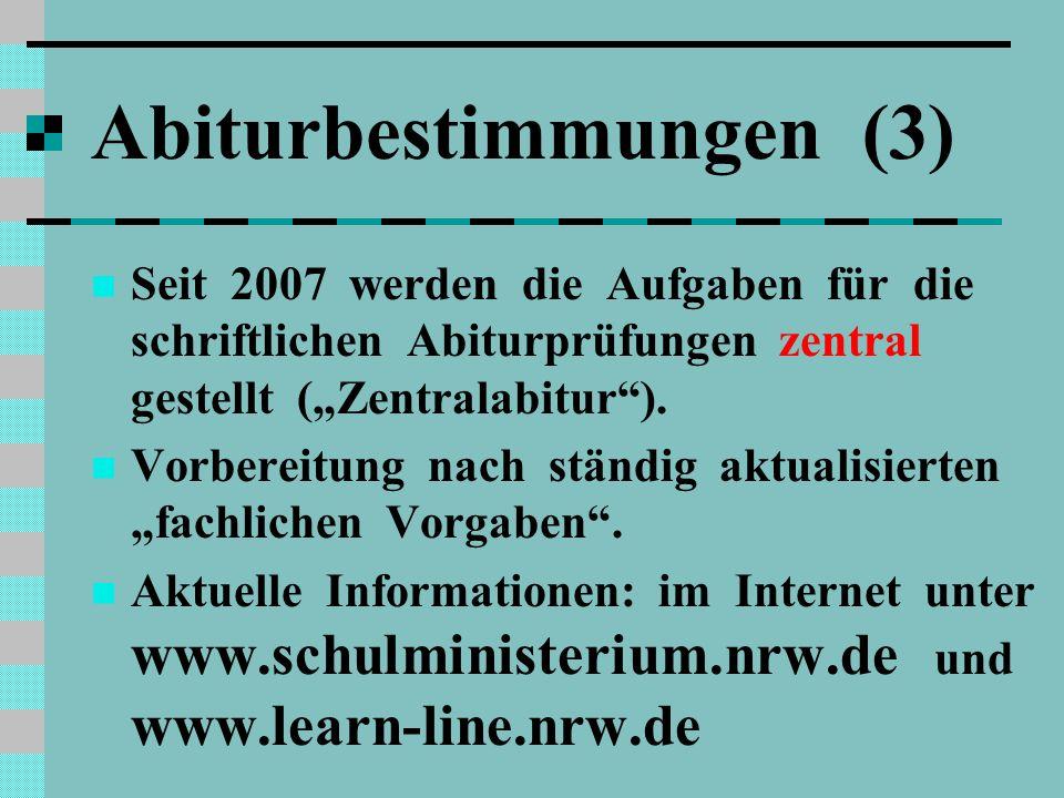"""Abiturbestimmungen (3) Seit 2007 werden die Aufgaben für die schriftlichen Abiturprüfungen zentral gestellt (""""Zentralabitur )."""
