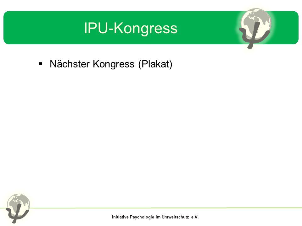 Initiative Psychologie im Umweltschutz e.V. IPU-Kongress  Nächster Kongress (Plakat)
