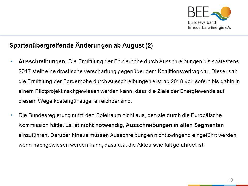 10 Spartenübergreifende Änderungen ab August (2) Ausschreibungen: Die Ermittlung der Förderhöhe durch Ausschreibungen bis spätestens 2017 stellt eine