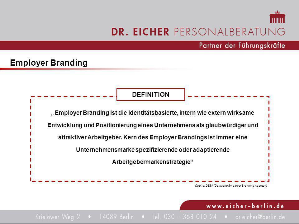 """Quelle: DEBA (Deutsche Employer Branding Agentur) DEFINITION """" Employer Branding ist die identitätsbasierte, intern wie extern wirksame Entwicklung un"""