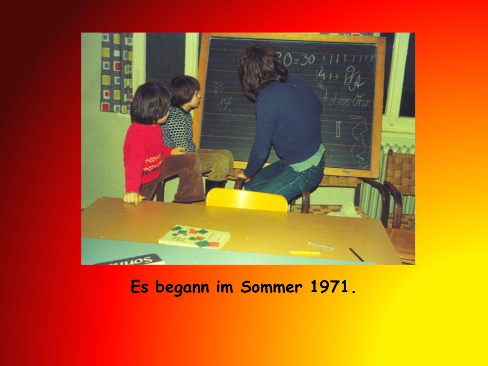 Es begann im Sommer 1971.