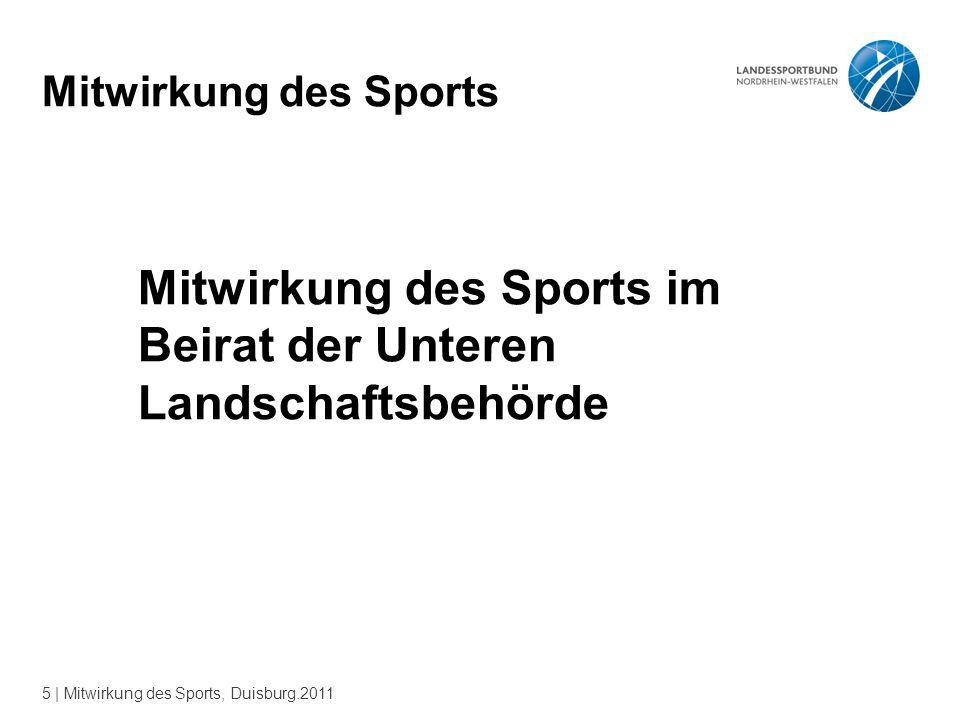 5 | Mitwirkung des Sports, Duisburg.2011 Mitwirkung des Sports Mitwirkung des Sports im Beirat der Unteren Landschaftsbehörde