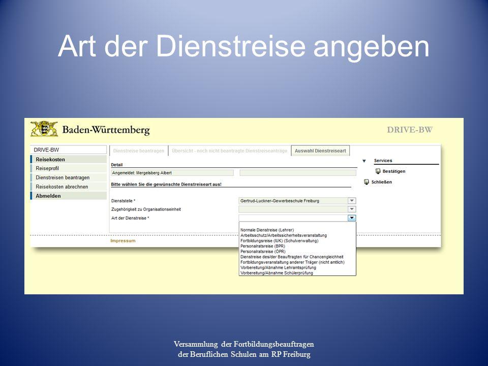 Art der Dienstreise angeben Versammlung der Fortbildungsbeauftragen der Beruflichen Schulen am RP Freiburg