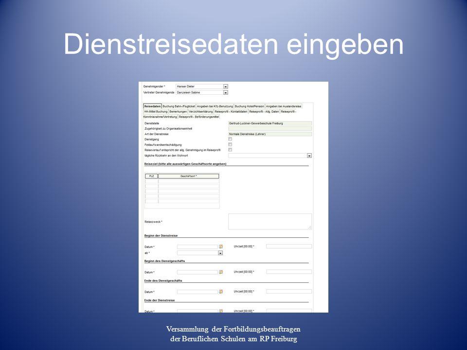 Dienstreisedaten eingeben Versammlung der Fortbildungsbeauftragen der Beruflichen Schulen am RP Freiburg