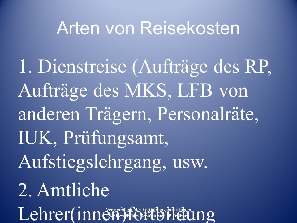 Reisekosten der amtlichen Lehrerfortbildung liegen automatisch vor Versammlung der Fortbildungsbeauftragen der Beruflichen Schulen am RP Freiburg