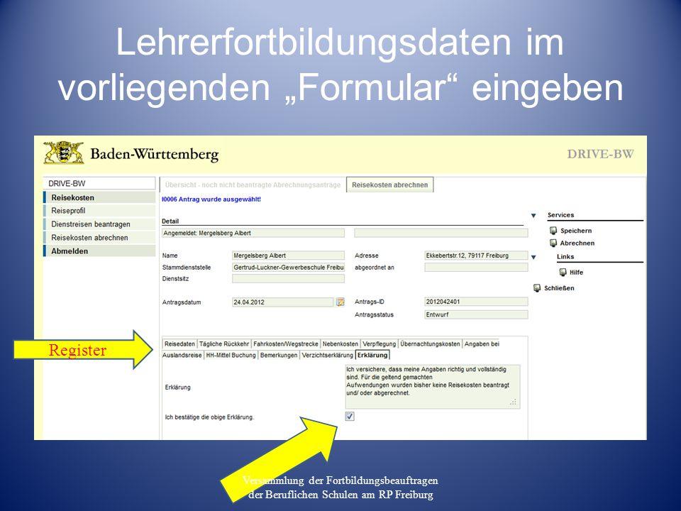 """Lehrerfortbildungsdaten im vorliegenden """"Formular eingeben Register Versammlung der Fortbildungsbeauftragen der Beruflichen Schulen am RP Freiburg"""