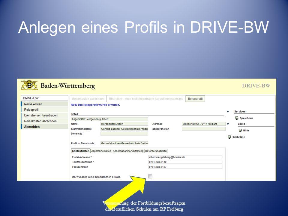 Anlegen eines Profils in DRIVE-BW Versammlung der Fortbildungsbeauftragen der Beruflichen Schulen am RP Freiburg