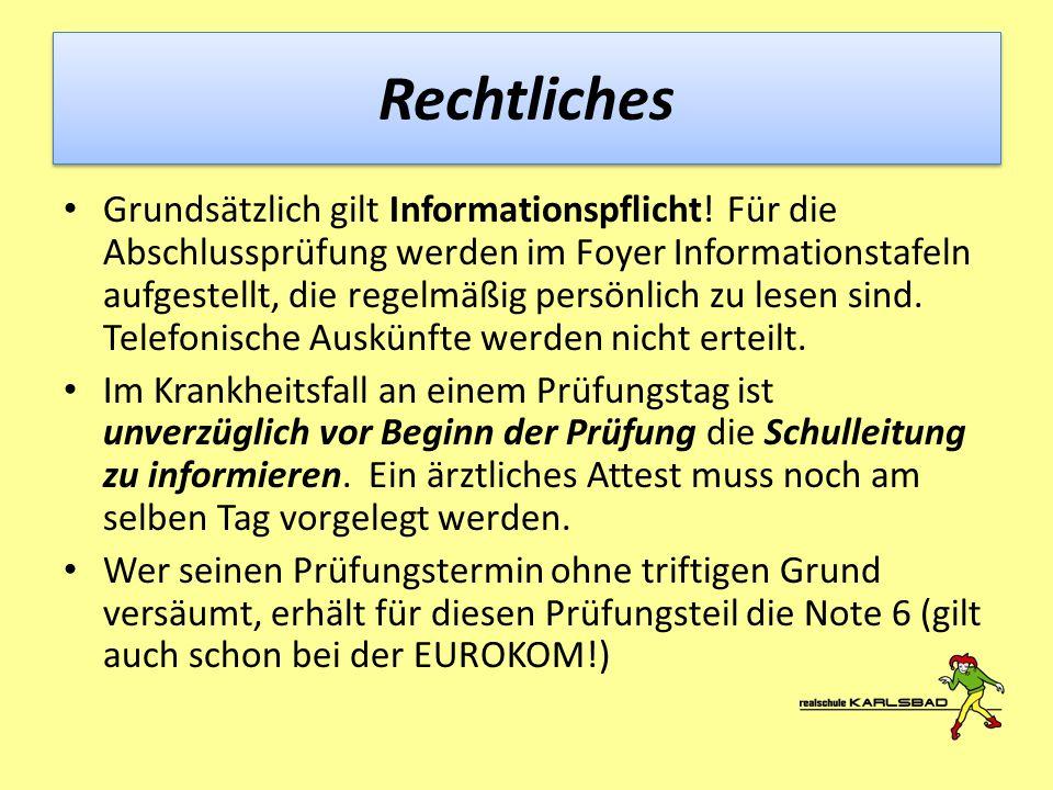 Rechtliches Grundsätzlich gilt Informationspflicht! Für die Abschlussprüfung werden im Foyer Informationstafeln aufgestellt, die regelmäßig persönlich