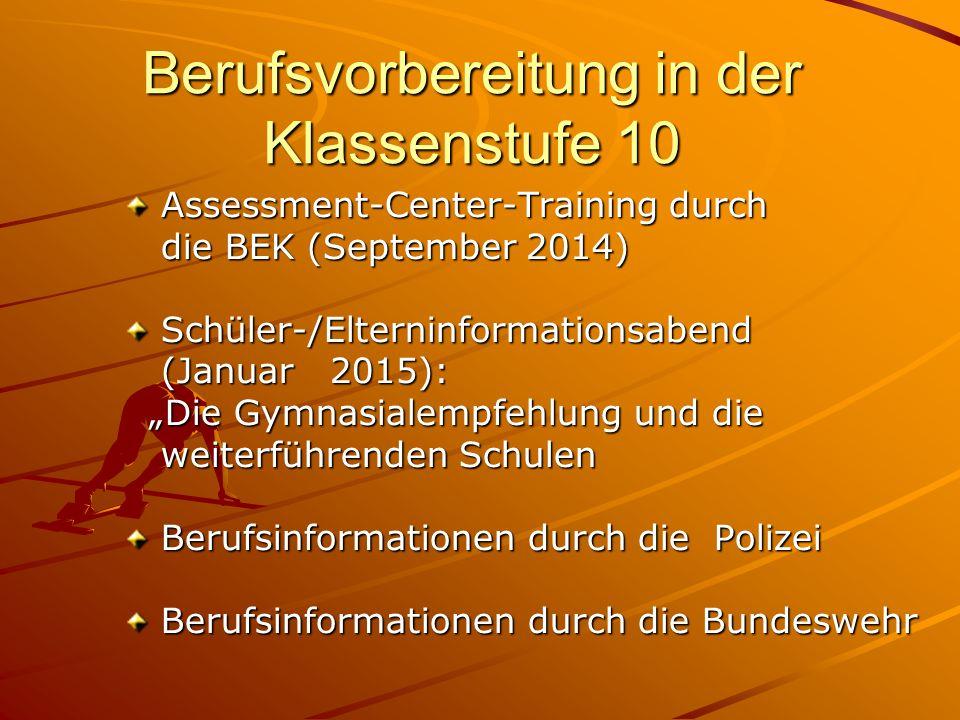 Berufsvorbereitung in der Klassenstufe 10 Assessment-Center-Training durch Assessment-Center-Training durch die BEK (September 2014) die BEK (Septembe