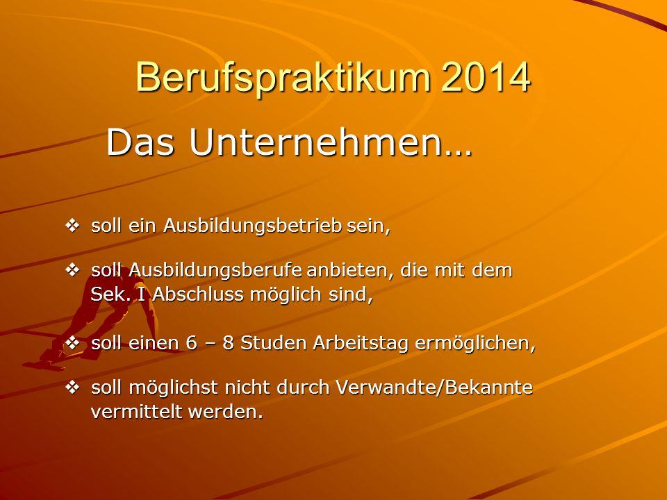 Berufspraktikum 2014 Für die Durchführung vom 10.März bis 21.