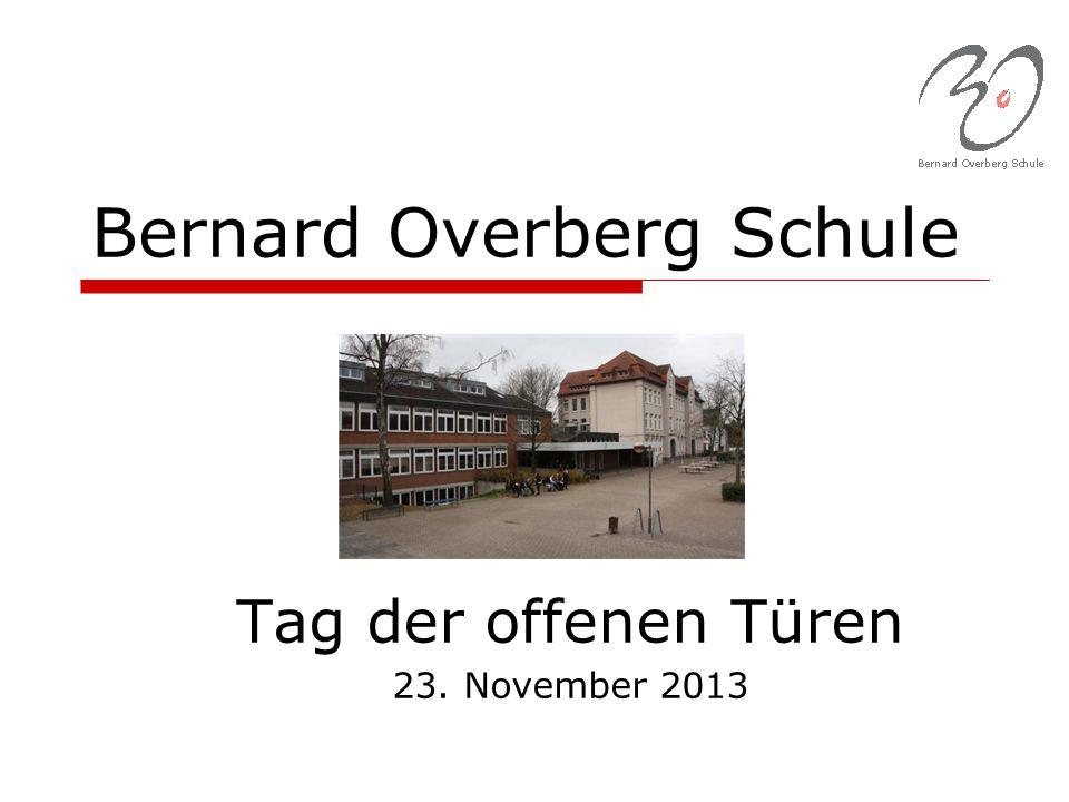 Tag der offenen Türen 23. November 2013 Bernard Overberg Schule