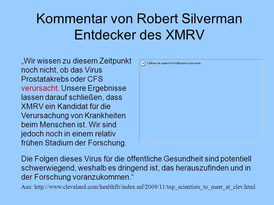 """Kommentar von Robert Silverman Entdecker des XMRV """"Wir wissen zu diesem Zeitpunkt noch nicht, ob das Virus Prostatakrebs oder CFS verursacht. Unsere E"""