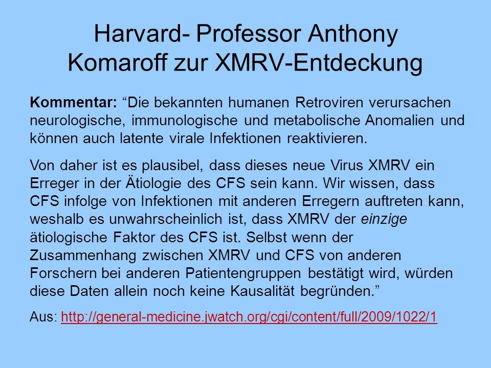 """Harvard- Professor Anthony Komaroff zur XMRV-Entdeckung Kommentar: """"Die bekannten humanen Retroviren verursachen neurologische, immunologische und met"""