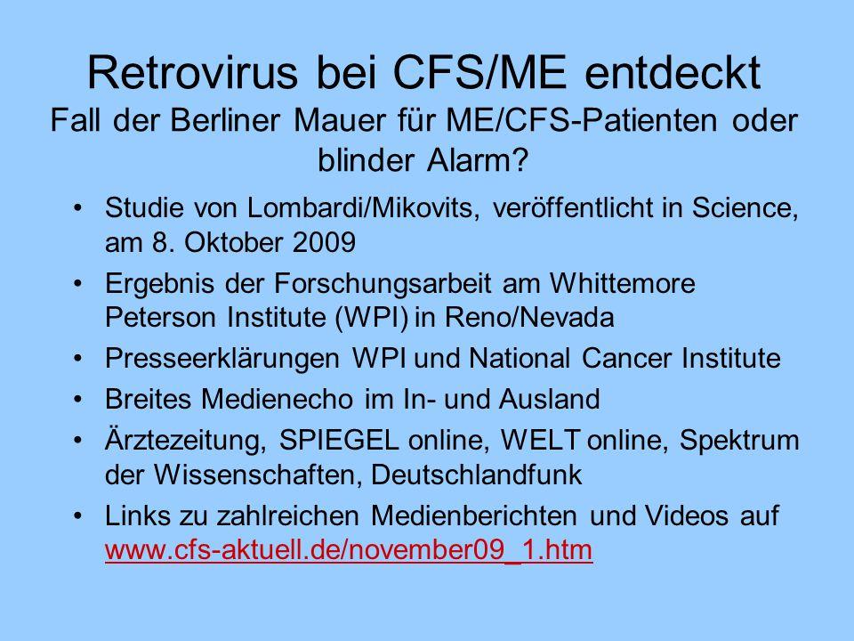 Retrovirus bei CFS/ME entdeckt Fall der Berliner Mauer für ME/CFS-Patienten oder blinder Alarm? Studie von Lombardi/Mikovits, veröffentlicht in Scienc