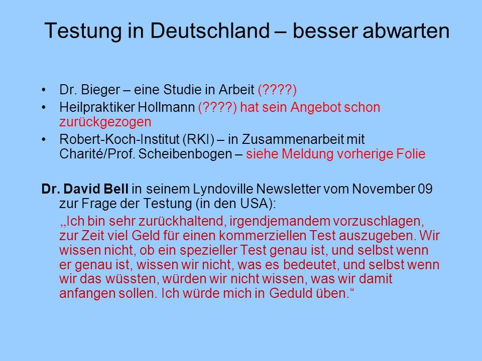 Testung in Deutschland – besser abwarten Dr. Bieger – eine Studie in Arbeit (????) Heilpraktiker Hollmann (????) hat sein Angebot schon zurückgezogen