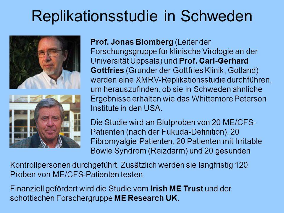 Replikationsstudie in Schweden Prof. Jonas Blomberg (Leiter der Forschungsgruppe für klinische Virologie an der Universität Uppsala) und Prof. Carl-Ge