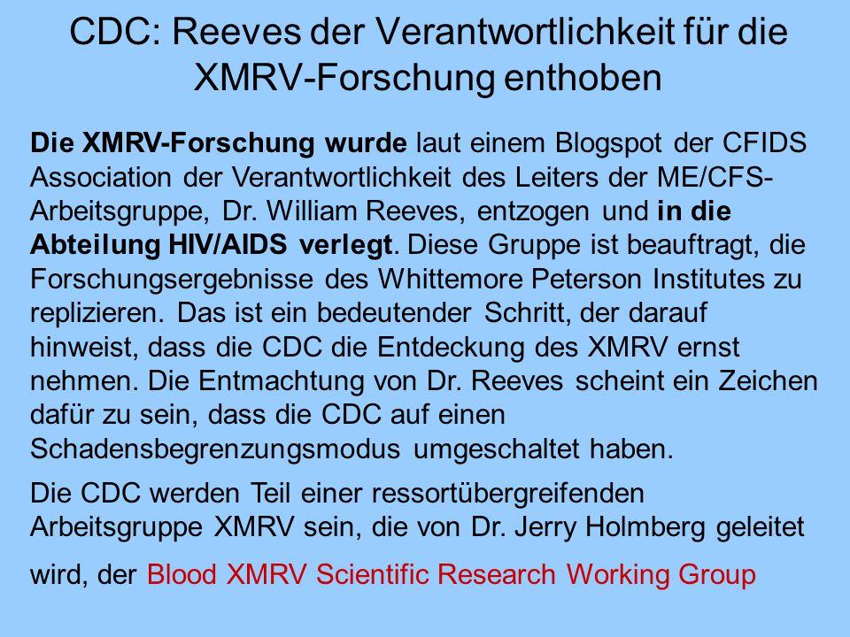 CDC: Reeves der Verantwortlichkeit für die XMRV-Forschung enthoben Die XMRV-Forschung wurde laut einem Blogspot der CFIDS Association der Verantwortli