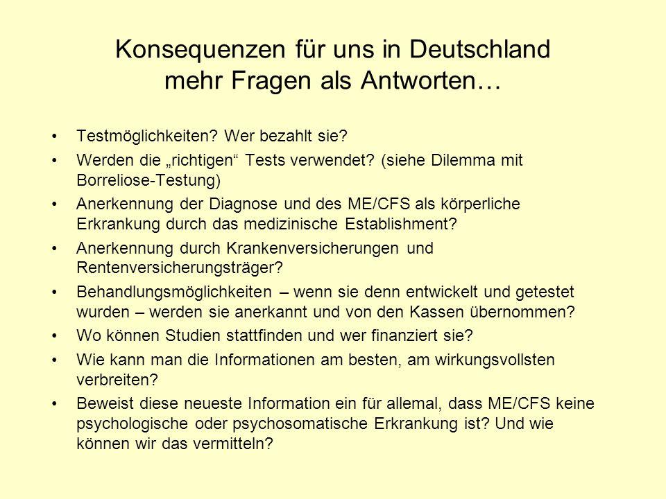 """Konsequenzen für uns in Deutschland mehr Fragen als Antworten… Testmöglichkeiten? Wer bezahlt sie? Werden die """"richtigen"""" Tests verwendet? (siehe Dile"""