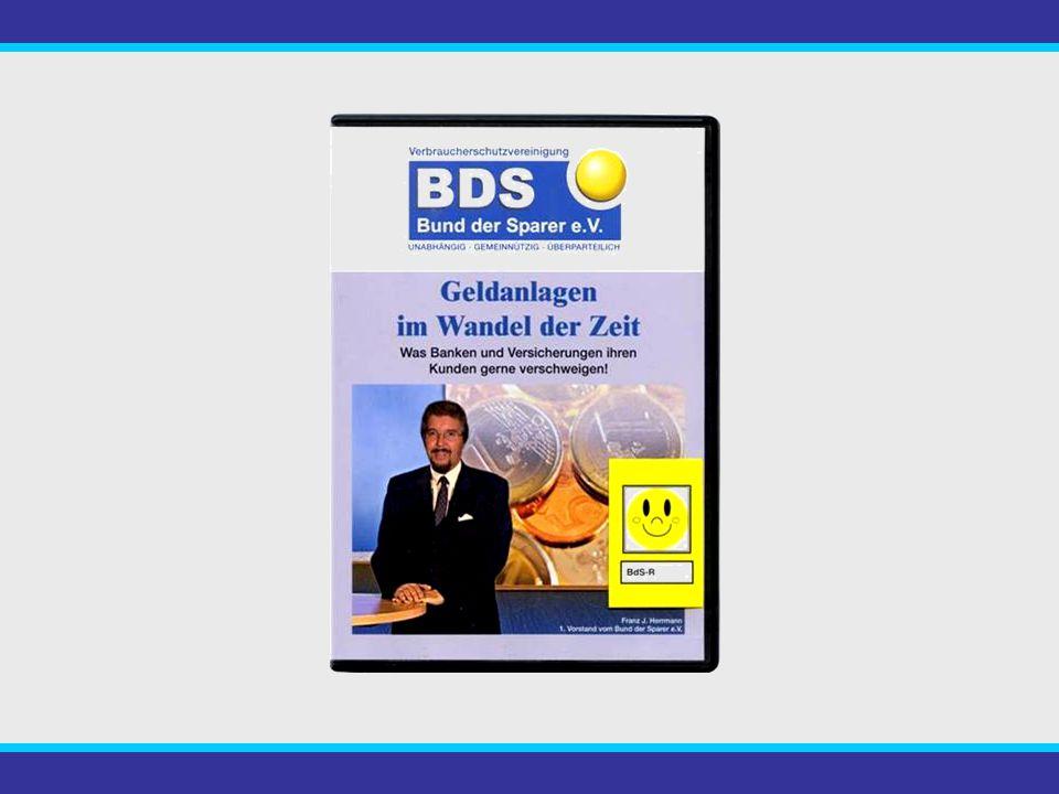 Sehen Sie hierzu unbedingt die Informations-DVD vom Bund der Sparer e.V.