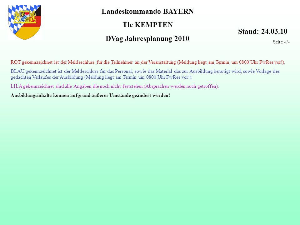 Landeskommando BAYERN Tle KEMPTEN DVag Jahresplanung 2010 ROT gekennzeichnet ist der Meldeschluss für die Teilnehmer an der Veranstaltung (Meldung liegt am Termin um 0800 Uhr FwRes vor!).