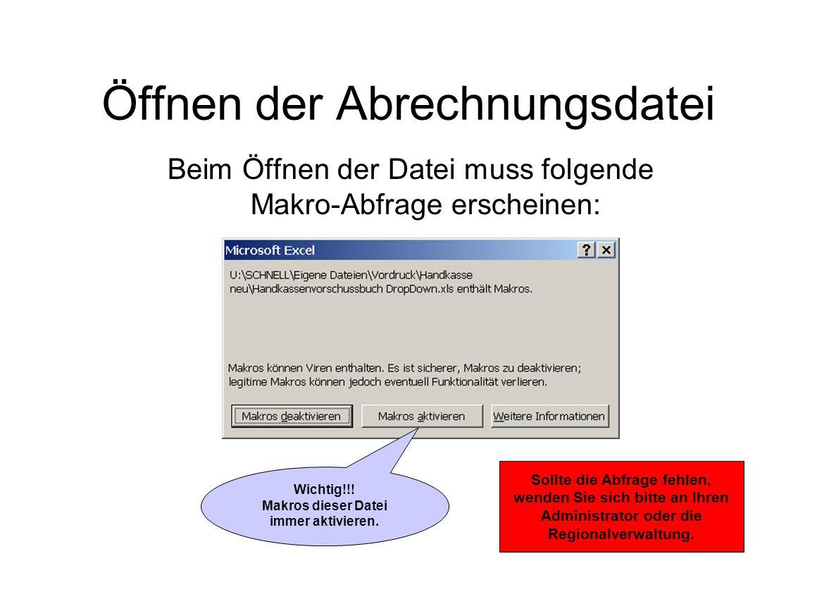 Öffnen der Abrechnungsdatei Beim Öffnen der Datei muss folgende Makro-Abfrage erscheinen: Wichtig!!! Makros dieser Datei immer aktivieren. Sollte die