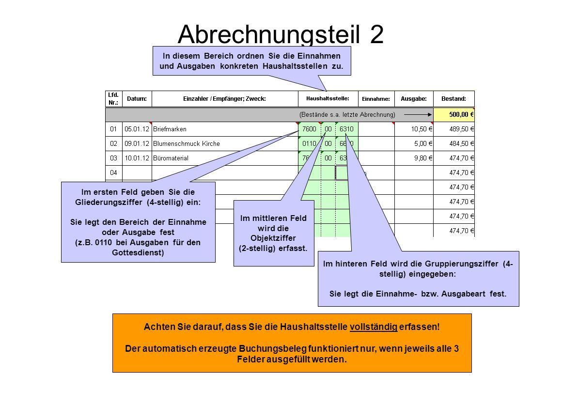 Abrechnungsteil 2 Im ersten Feld geben Sie die Gliederungsziffer (4-stellig) ein: Sie legt den Bereich der Einnahme oder Ausgabe fest (z.B. 0110 bei A