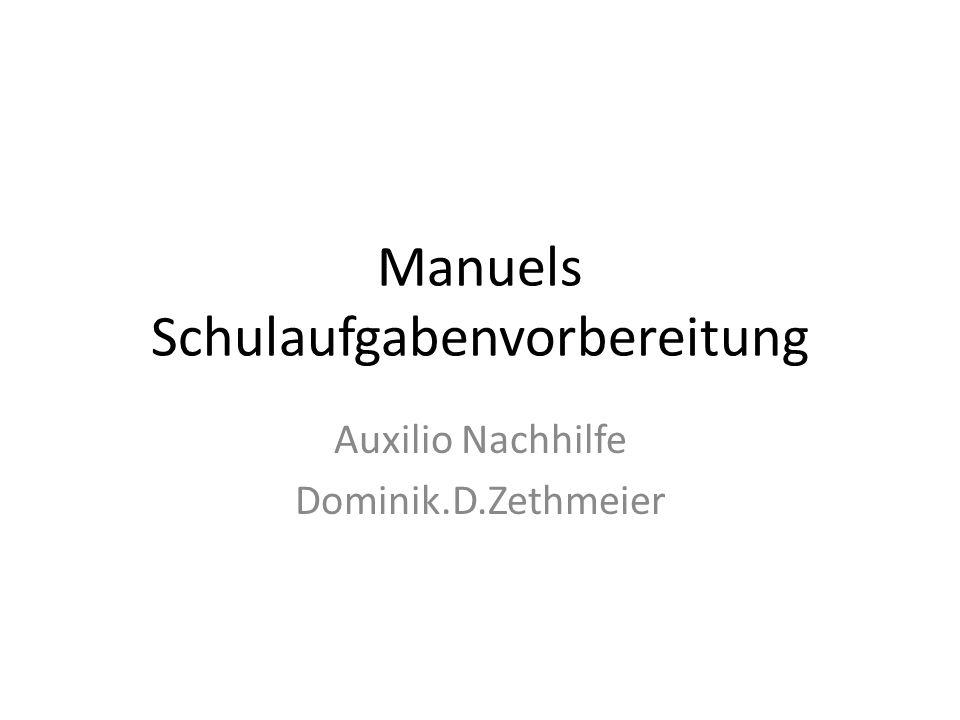 Manuels Schulaufgabenvorbereitung Auxilio Nachhilfe Dominik.D.Zethmeier