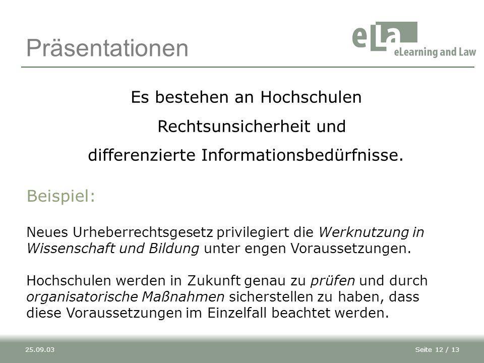 Seite 12 / 1325.09.03 Es bestehen an Hochschulen Rechtsunsicherheit und differenzierte Informationsbedürfnisse.