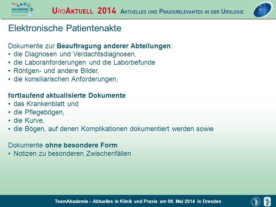 TeamAkademie – Aktuelles in Klinik und Praxis am 09. Mai 2014 in Dresden Elektronische Patientenakte Dokumente zur Beauftragung anderer Abteilungen: d