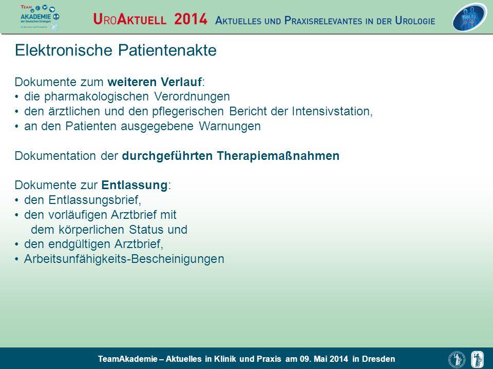 TeamAkademie – Aktuelles in Klinik und Praxis am 09. Mai 2014 in Dresden Elektronische Patientenakte Dokumente zum weiteren Verlauf: die pharmakologis