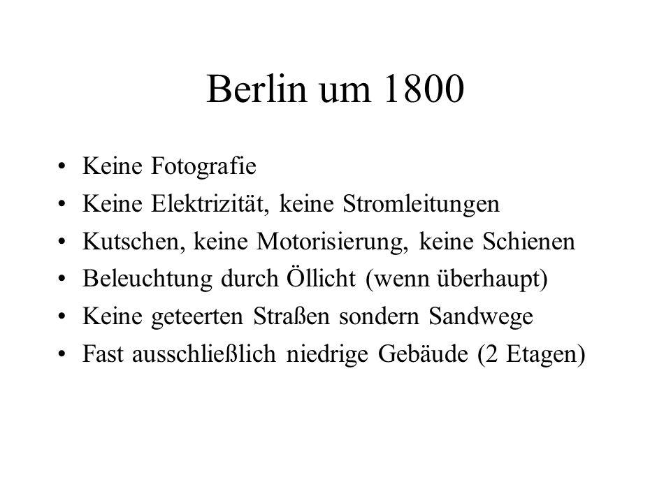 Berlin um 1800 Keine Fotografie Keine Elektrizität, keine Stromleitungen Kutschen, keine Motorisierung, keine Schienen Beleuchtung durch Öllicht (wenn