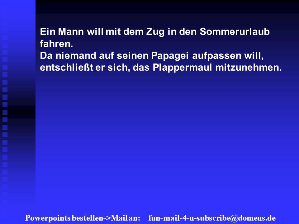 Powerpoints bestellen->Mail an: fun-mail-4-u-subscribe@domeus.de Ein Mann will mit dem Zug in den Sommerurlaub fahren.