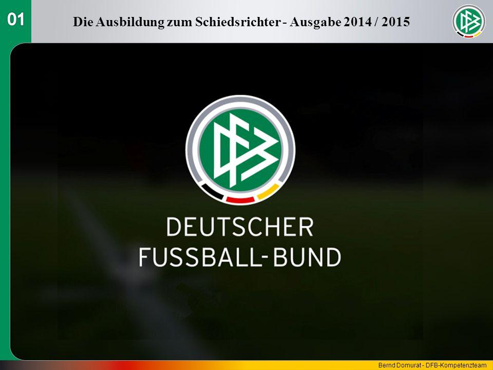 Die Ausbildung zum Schiedsrichter - Ausgabe 2014 / 2015 Bernd Domurat - DFB-Kompetenzteam