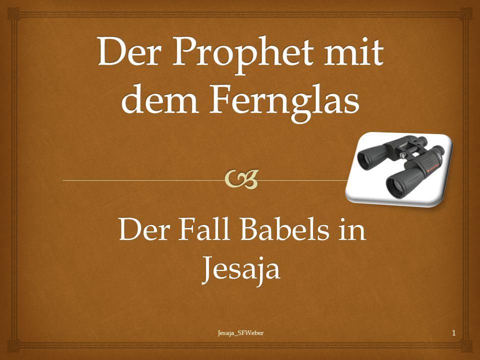 Der Fall Babels in Jesaja Jesaja_SFWeber 1