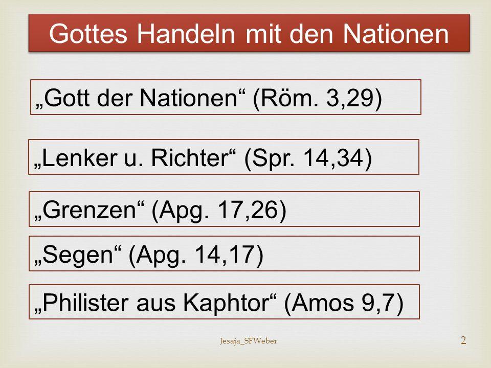 """2 Gottes Handeln mit den Nationen """"Gott der Nationen"""" (Röm. 3,29) """"Lenker u. Richter"""" (Spr. 14,34) """"Grenzen"""" (Apg. 17,26) """"Segen"""" (Apg. 14,17) """"Philis"""