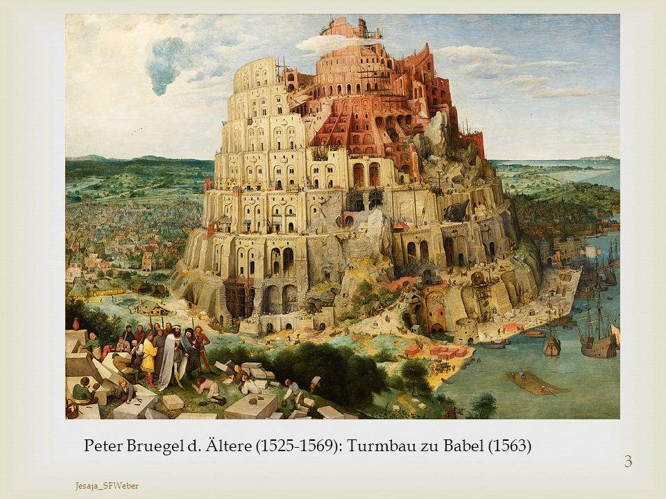  Jesaja_SFWeber 3 Peter Bruegel d. Ältere (1525-1569): Turmbau zu Babel (1563)
