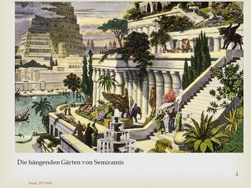  Jesaja_SFWeber 4 Die hängenden Gärten von Semiramis