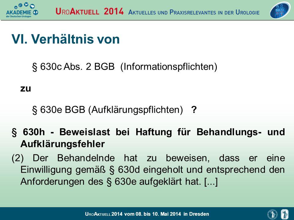 U RO A KTUELL 2014 vom 08. bis 10. Mai 2014 in Dresden VI. Verhältnis von § 630c Abs. 2 BGB (Informationspflichten) zu § 630e BGB (Aufklärungspflichte