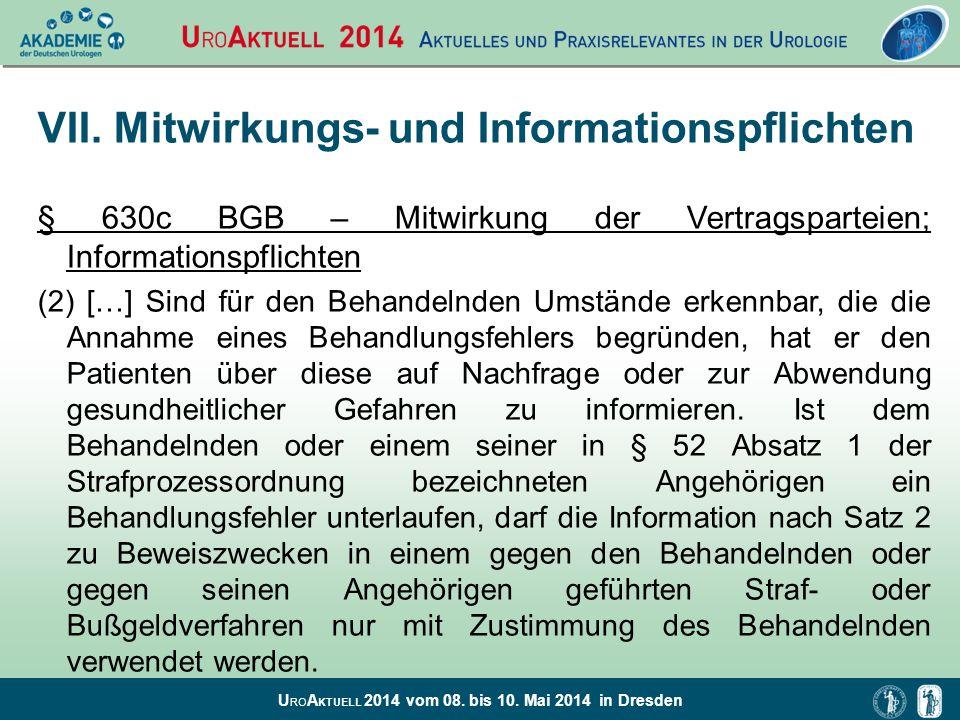 U RO A KTUELL 2014 vom 08. bis 10. Mai 2014 in Dresden VII. Mitwirkungs- und Informationspflichten § 630c BGB – Mitwirkung der Vertragsparteien; Infor