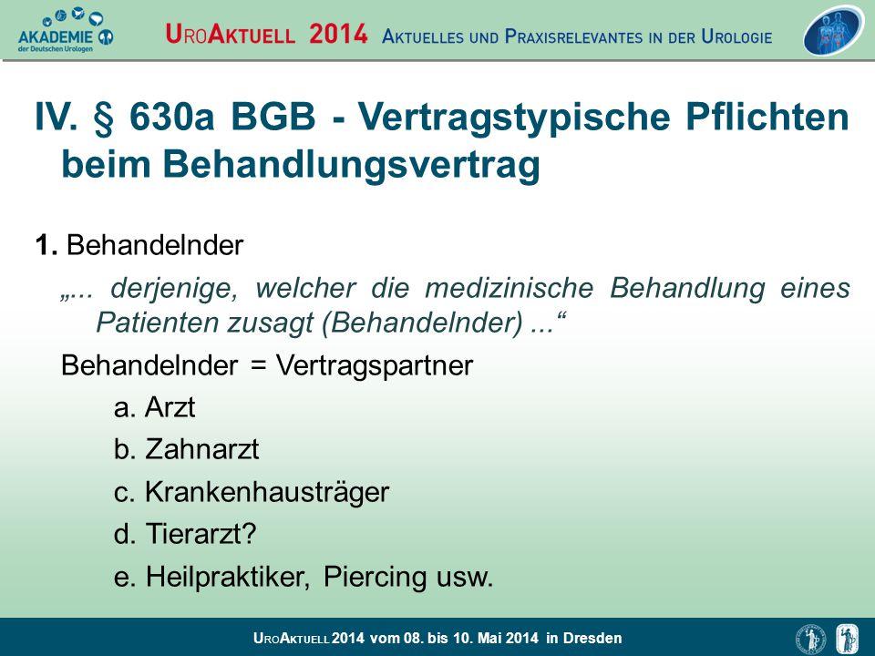 """U RO A KTUELL 2014 vom 08. bis 10. Mai 2014 in Dresden IV. § 630a BGB - Vertragstypische Pflichten beim Behandlungsvertrag 1. Behandelnder """"... derjen"""