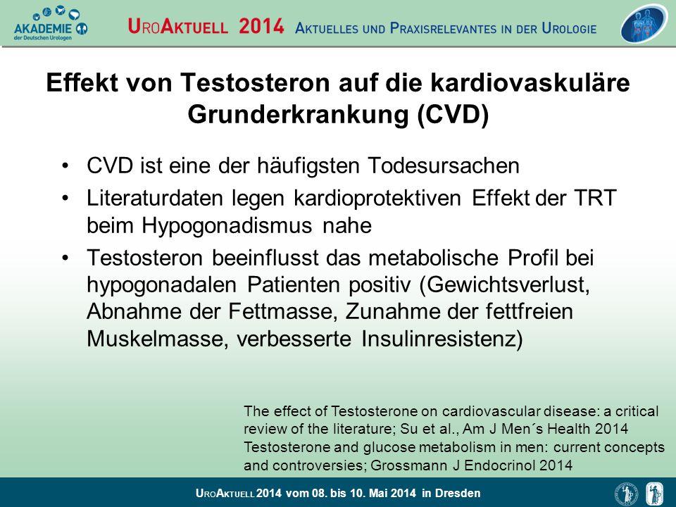 U RO A KTUELL 2014 vom 08. bis 10. Mai 2014 in Dresden Effekt von Testosteron auf die kardiovaskuläre Grunderkrankung (CVD) CVD ist eine der häufigste