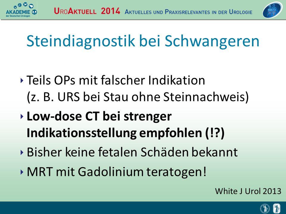 ‣ Teils OPs mit falscher Indikation (z. B. URS bei Stau ohne Steinnachweis) ‣ Low-dose CT bei strenger Indikationsstellung empfohlen (!?) ‣ Bisher kei