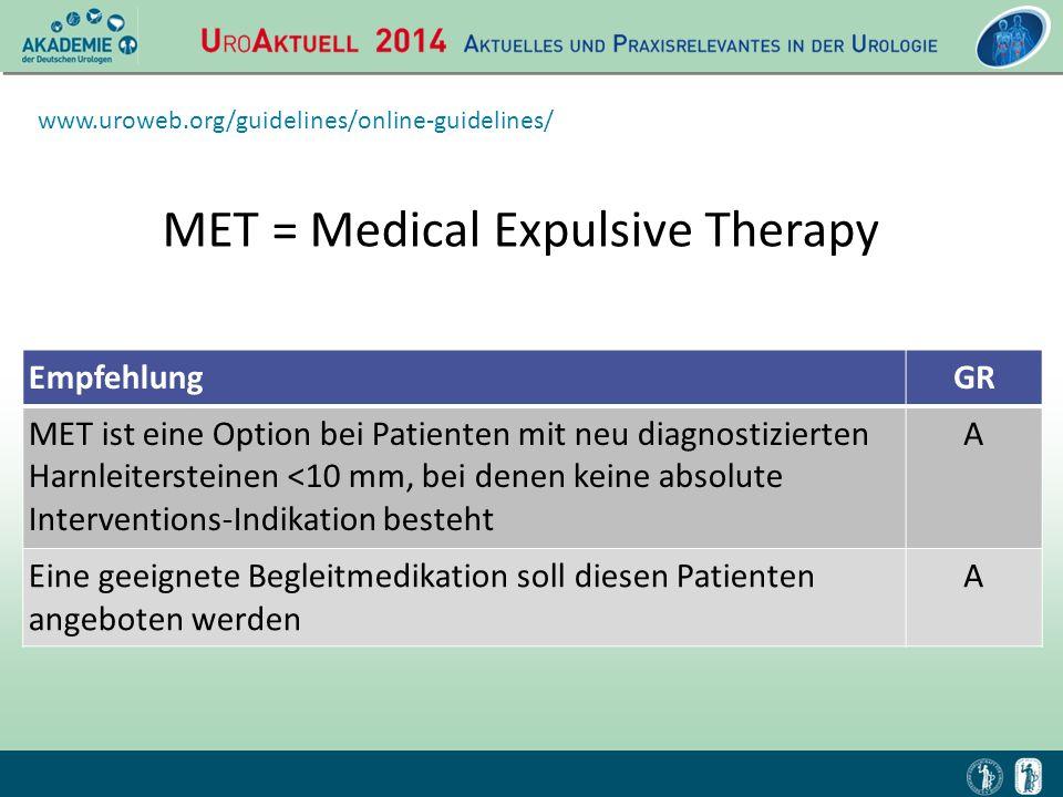 EmpfehlungGR MET ist eine Option bei Patienten mit neu diagnostizierten Harnleitersteinen <10 mm, bei denen keine absolute Interventions-Indikation be