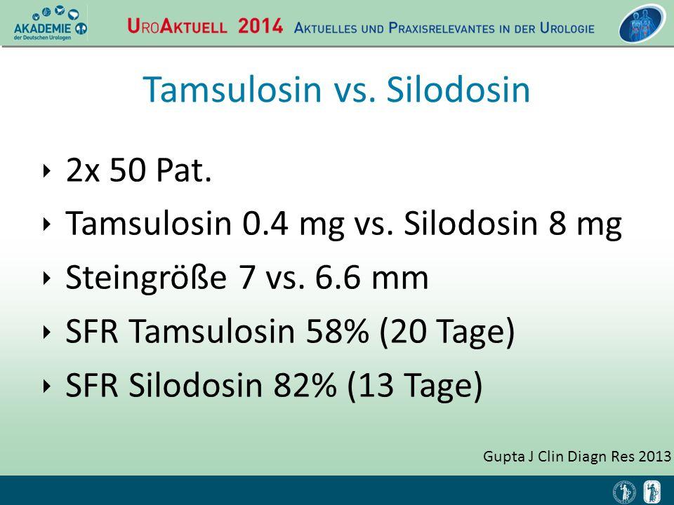 Gupta J Clin Diagn Res 2013 Tamsulosin vs. Silodosin ‣ 2x 50 Pat. ‣ Tamsulosin 0.4 mg vs. Silodosin 8 mg ‣ Steingröße 7 vs. 6.6 mm ‣ SFR Tamsulosin 58