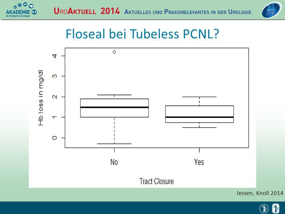 Jessen, Knoll 2014 Floseal bei Tubeless PCNL?
