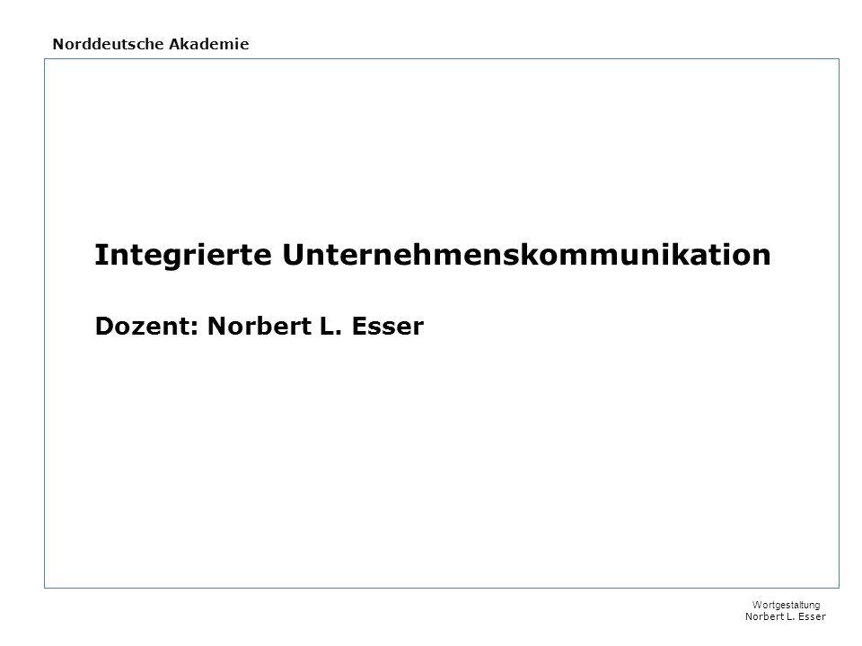 Norddeutsche Akademie Integrierte Unternehmenskommunikation Dozent: Norbert L.
