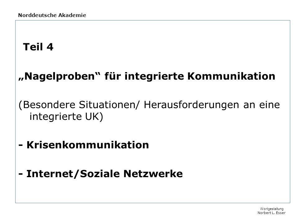 """Norddeutsche Akademie """"Nagelproben für integrierte Kommunikation (Besondere Situationen/ Herausforderungen an eine integrierte UK) - Krisenkommunikation - Internet/Soziale Netzwerke Wortgestaltung Norbert L."""