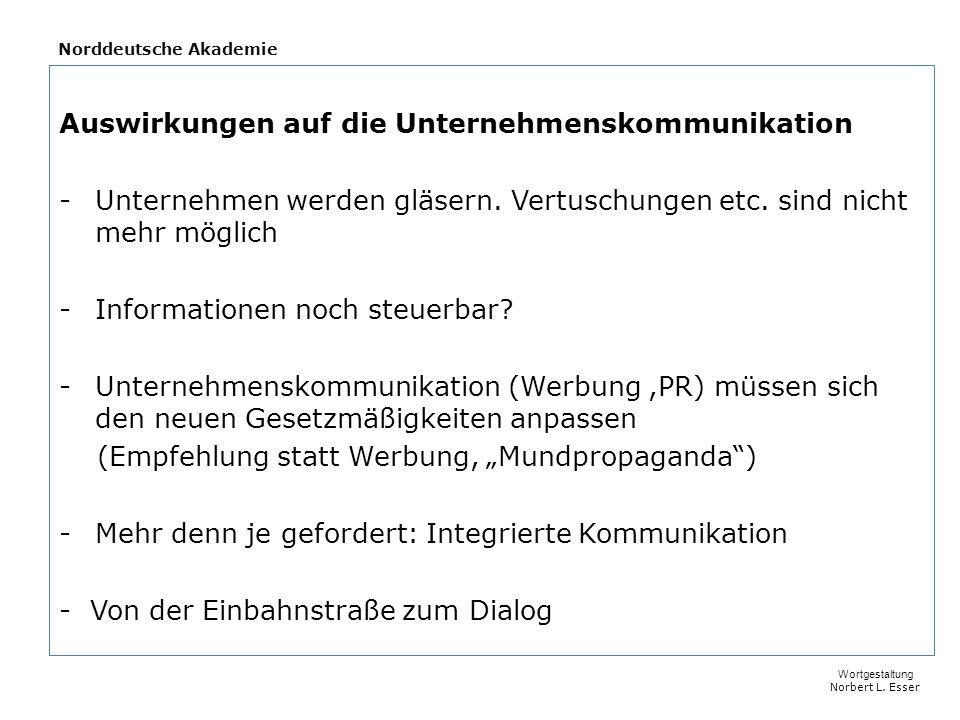 Norddeutsche Akademie Auswirkungen auf die Unternehmenskommunikation -Unternehmen werden gläsern.