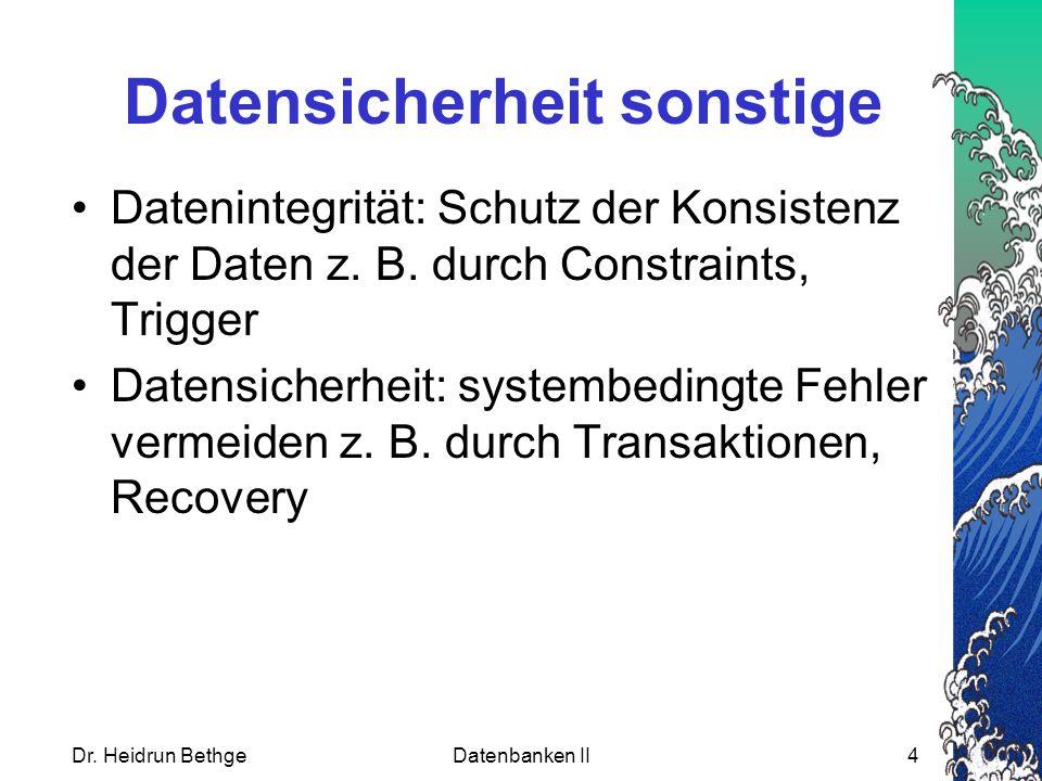 Dr.Heidrun BethgeDatenbanken II35 Auditing Aufzeichnen von kritischen Operationen, z.